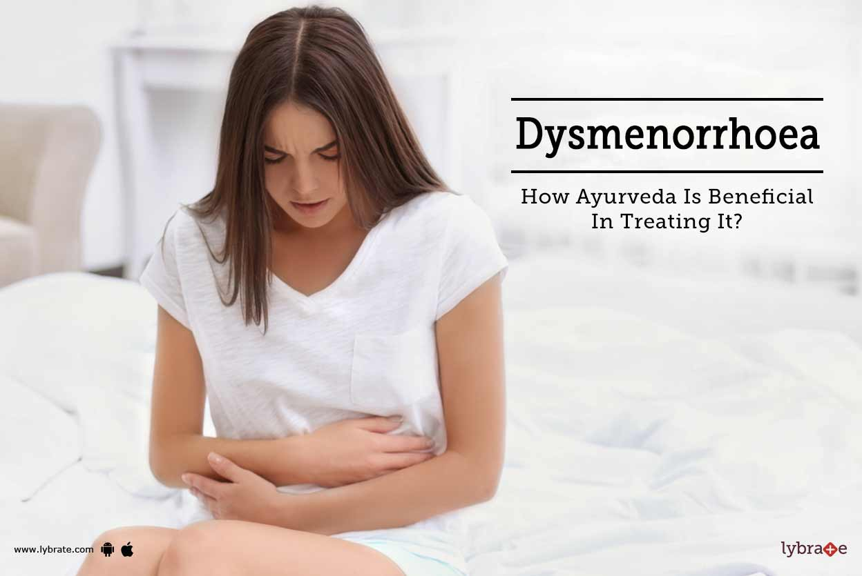 Dysmenorrhoea - How Ayurveda Is Beneficial In Treating It ...