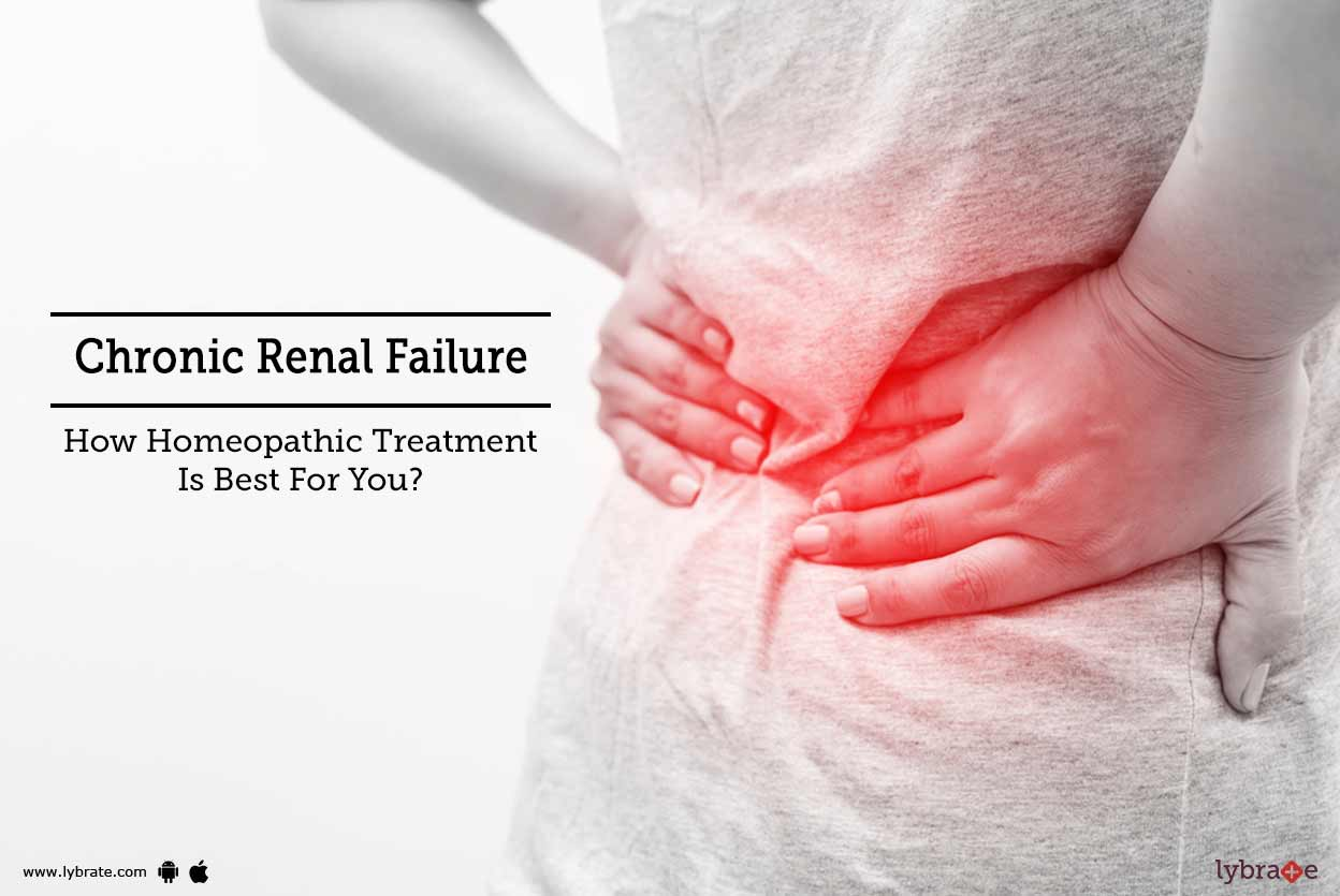 Chronic Renal Failure How Homeopathic Treatment Is Best For You By Dr Shubhangi Kaushal Lybrate