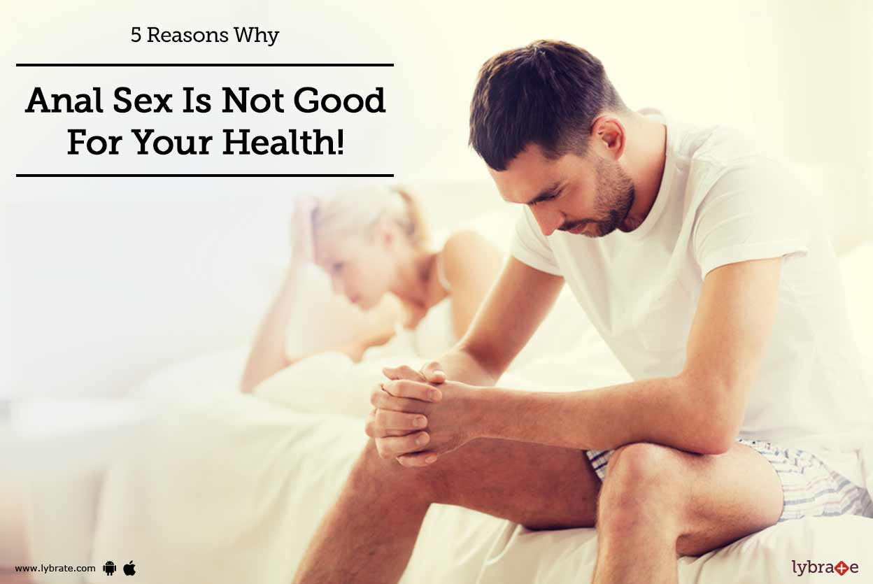 5 Reasons Why Anal Sex Is Not Good For Your Health - By -7533