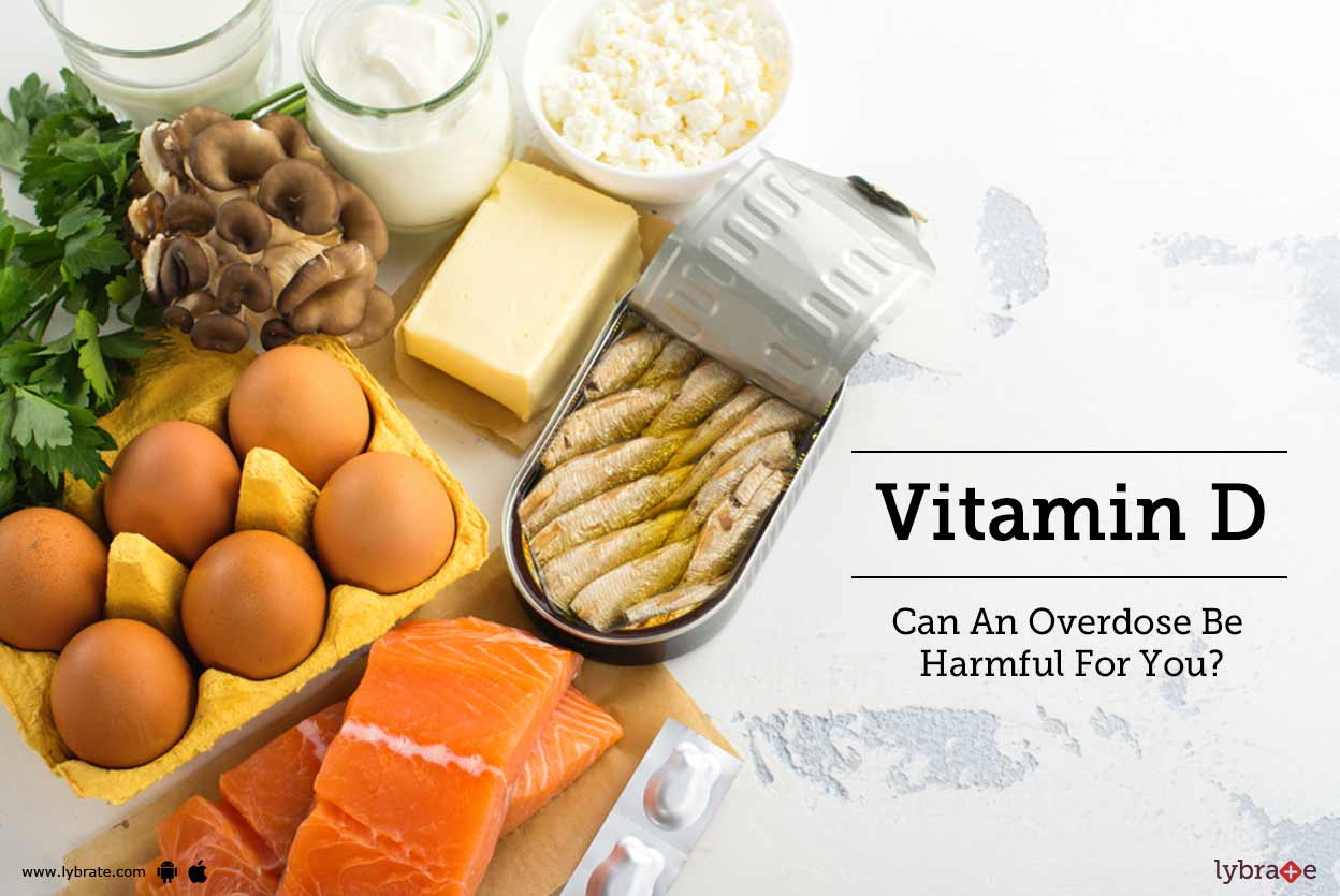 Vitamin D - Can An Overdose Be Harmful For You? - By Dr ...