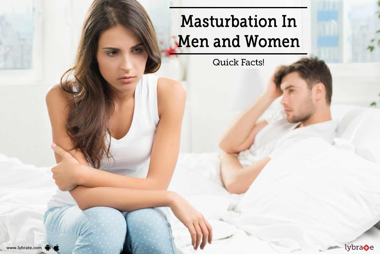 Masturbation In Men And Women - Quick Facts - By -4986