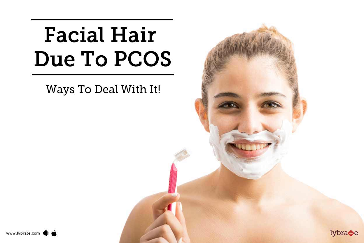 Facial Hair Due To PCOS - Ways To Deal With It! - By Dr