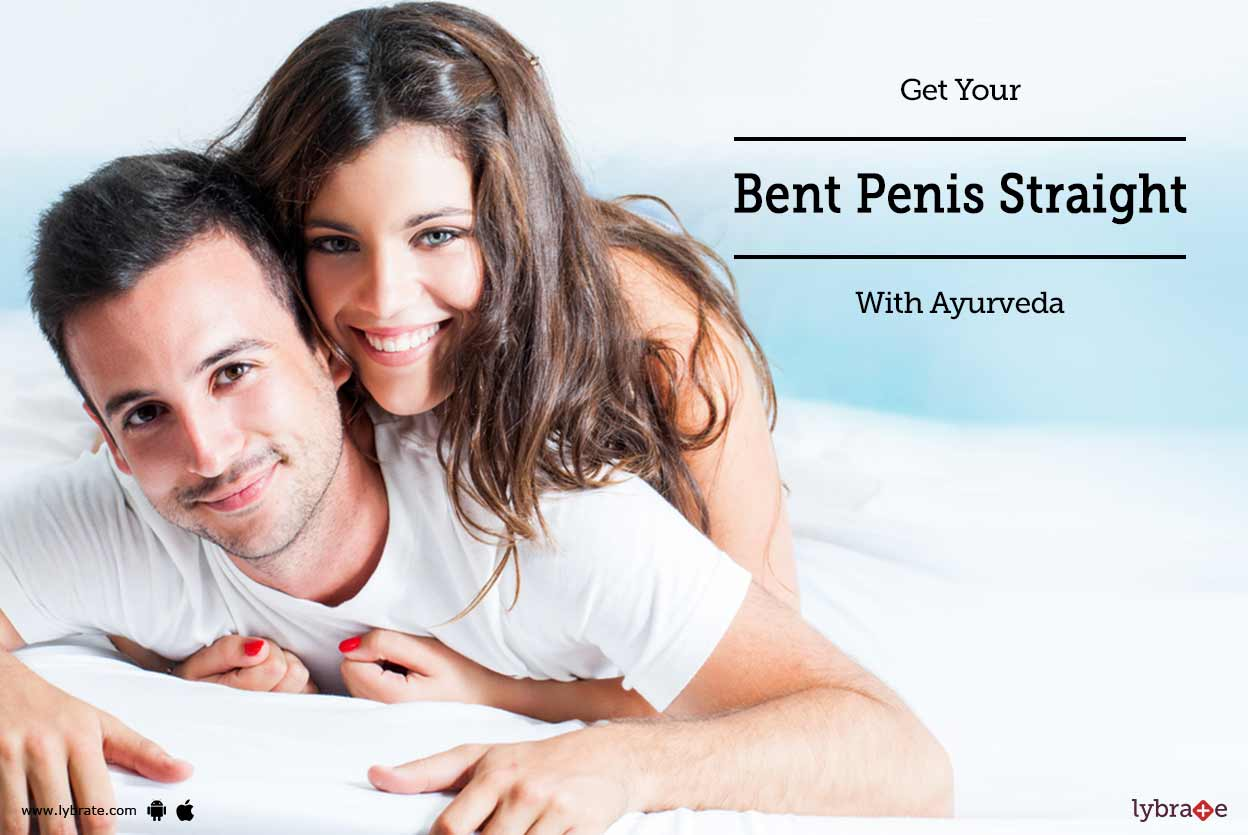 Get Your Bent Penis Straight With Ayurveda
