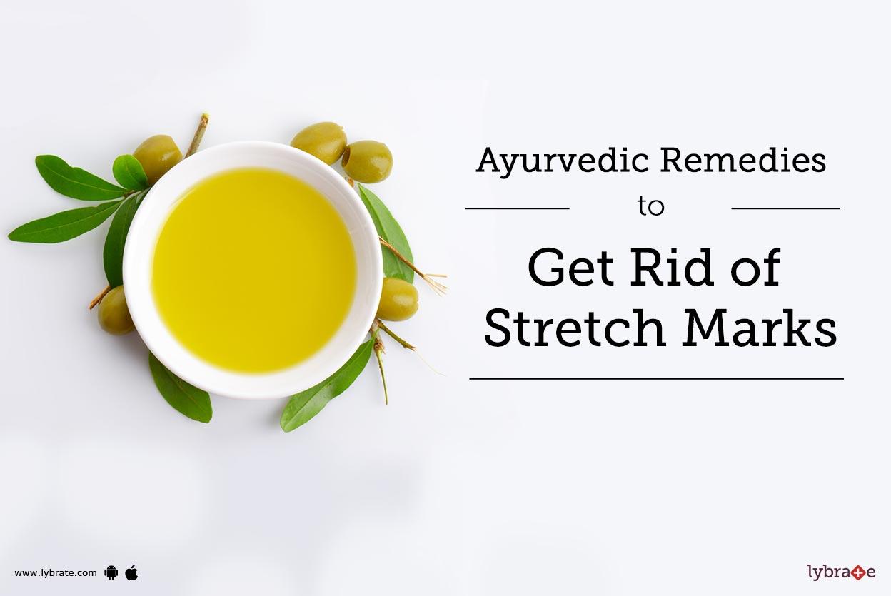 Ayurvedic Remedies to Get Rid of Stretch Marks - By Dr  Richa Sharma