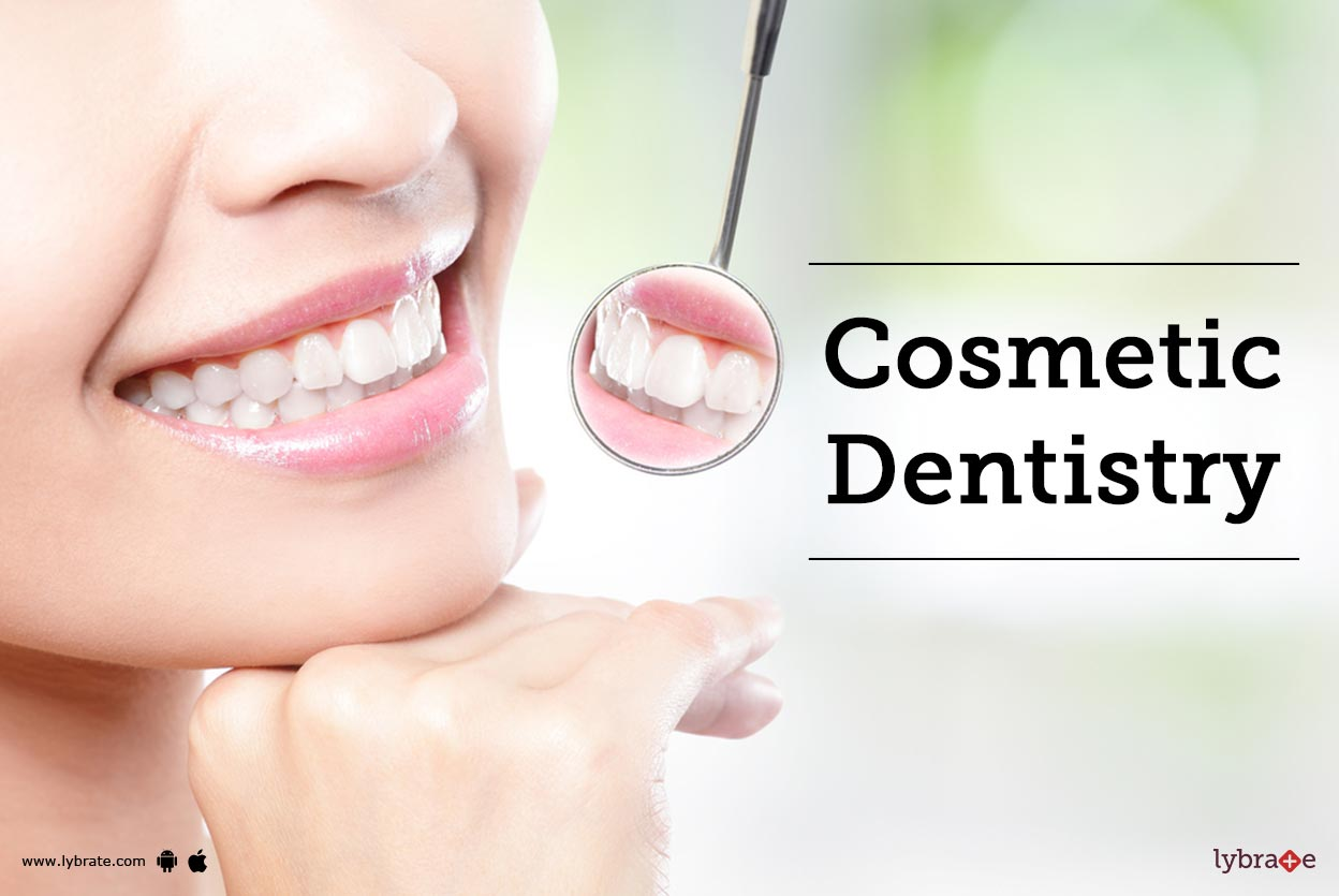Cosmetic Dentistry: Process, Cost, Side Effects, Benefits of ...