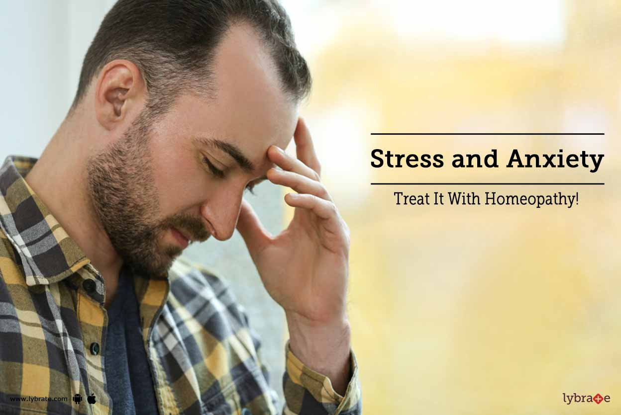 Stress and Anxiety - Treat It With Homeopathy! - By Dr