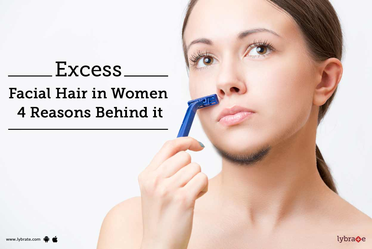 Excess Facial Hair In Women - 4 Reasons Behind It - By Dr -9000