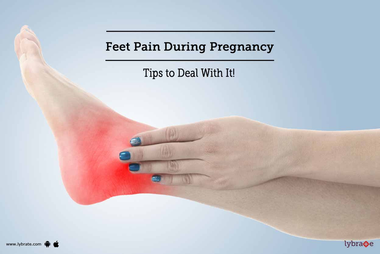 Feet Pain During Pregnancy - Tips to Deal With It! - By Dr. Vipul Khera |  Lybrate