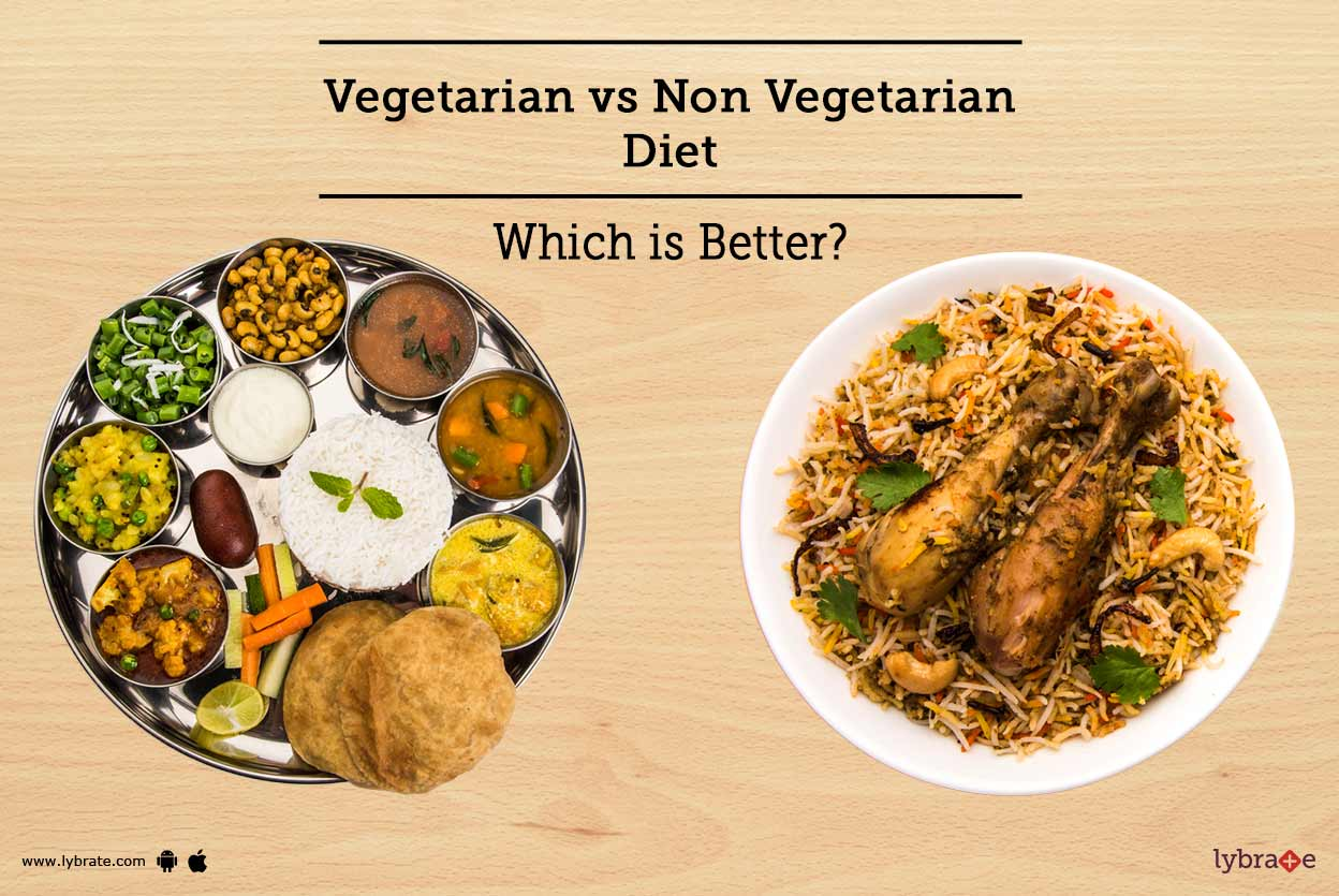 Vegetarian vs Non Vegetarian Diet - Which is Better? - By ...