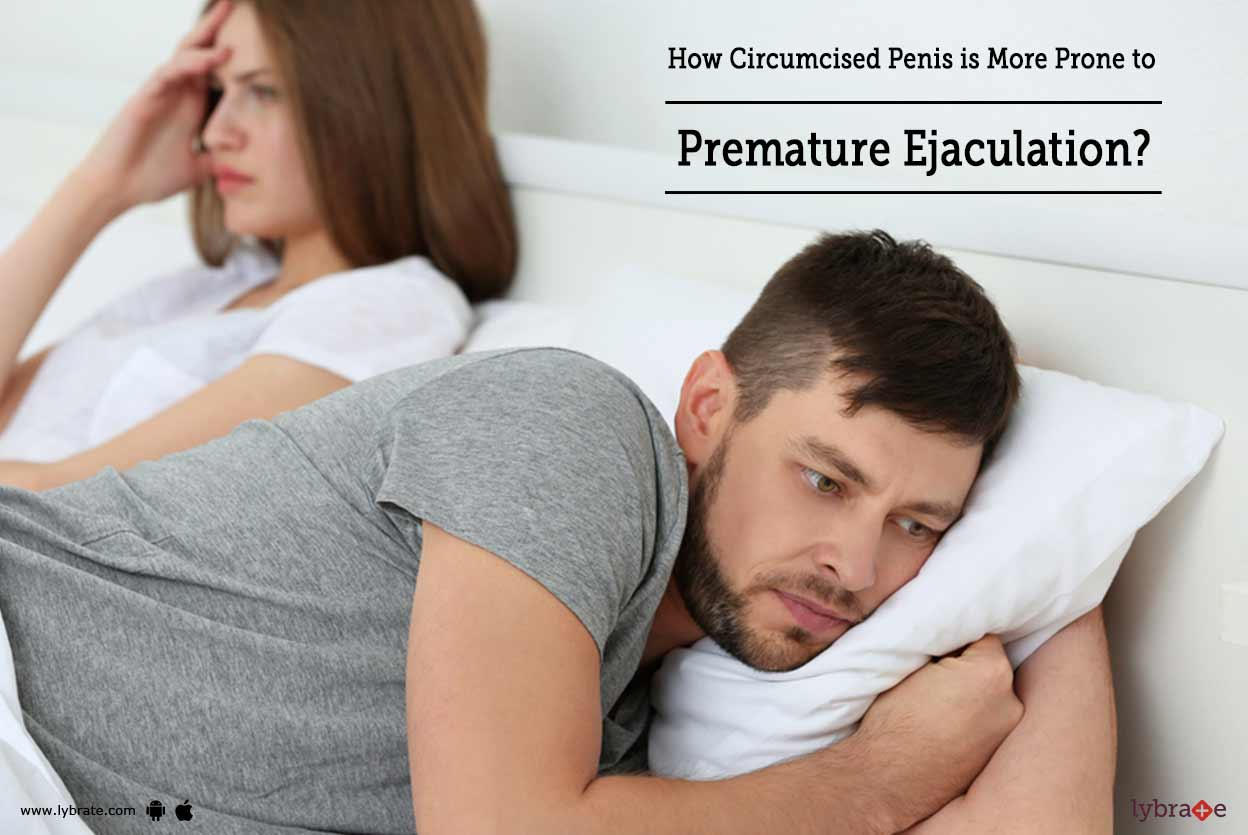 How Circumcised Penis is More Prone to Premature Ejaculation?