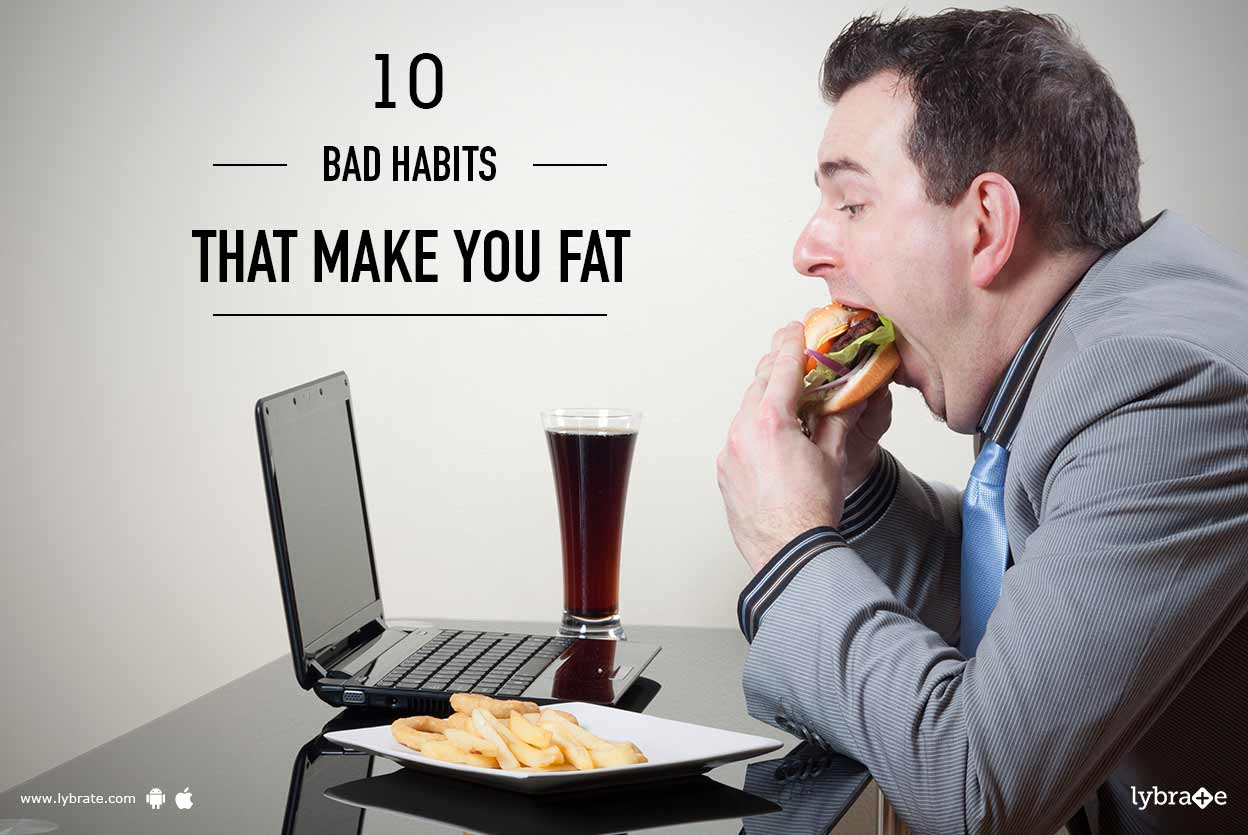 Watch 10 Habits That Make You Fat video