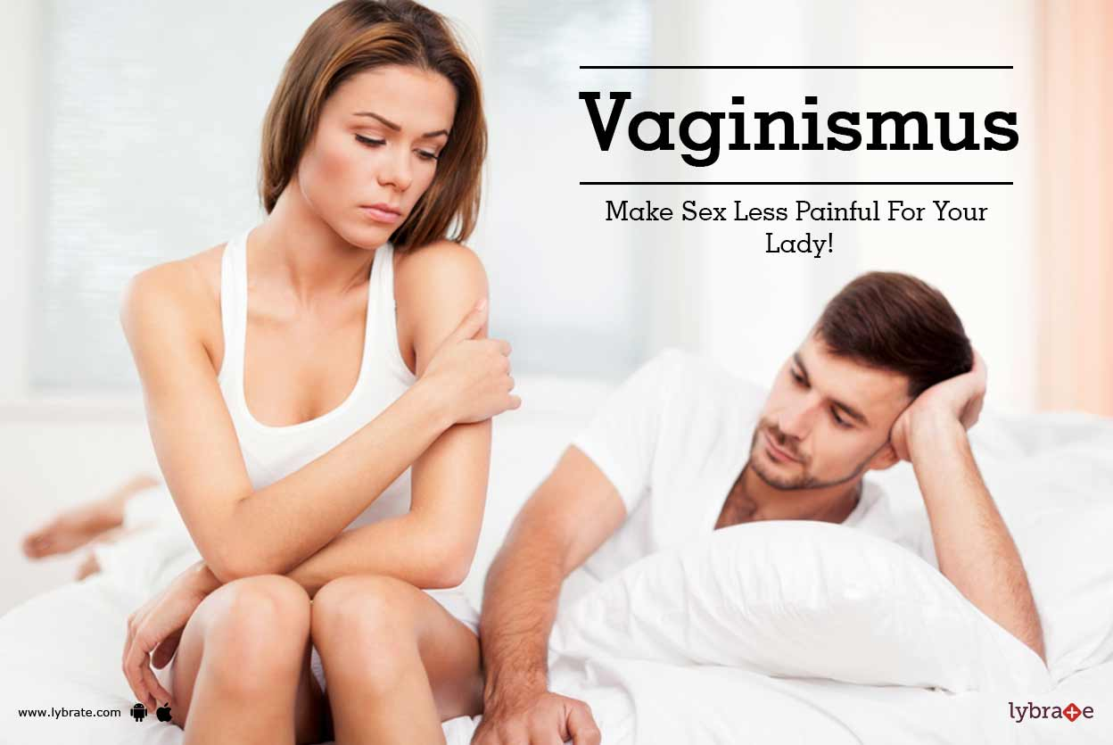 Vaginismus - Make Sex Less Painful For Your Lady - By Dr -6232