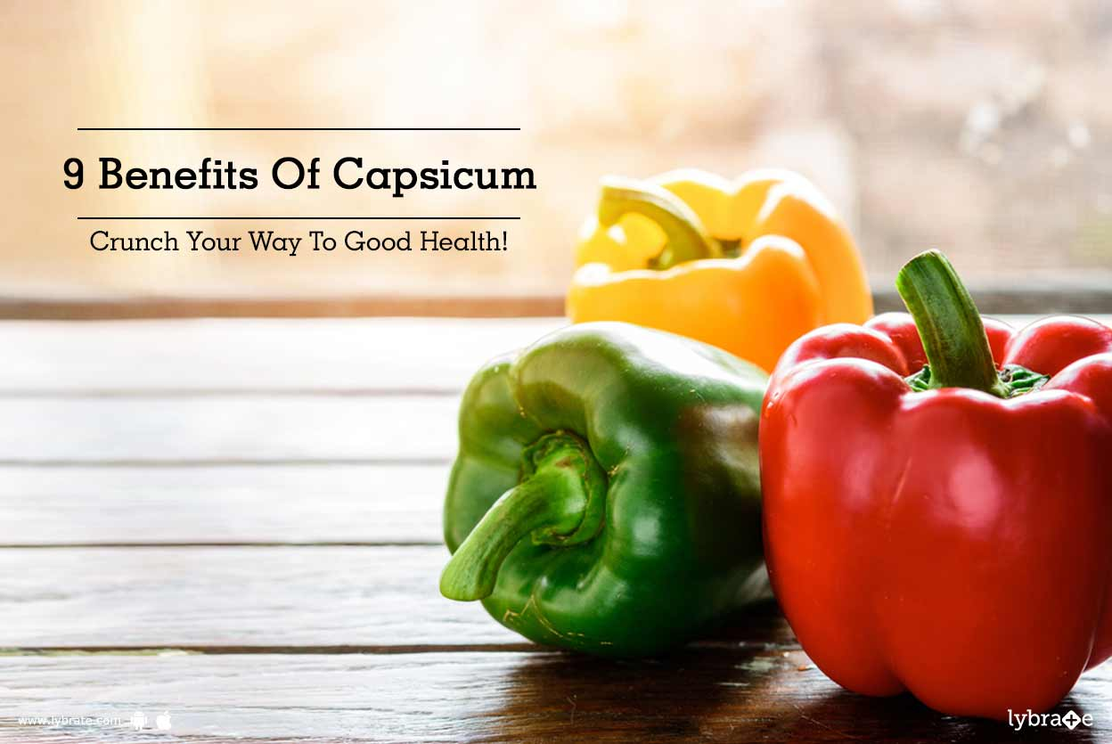 9 Benefits Of Capsicum - Crunch Your Way To Good Health ...