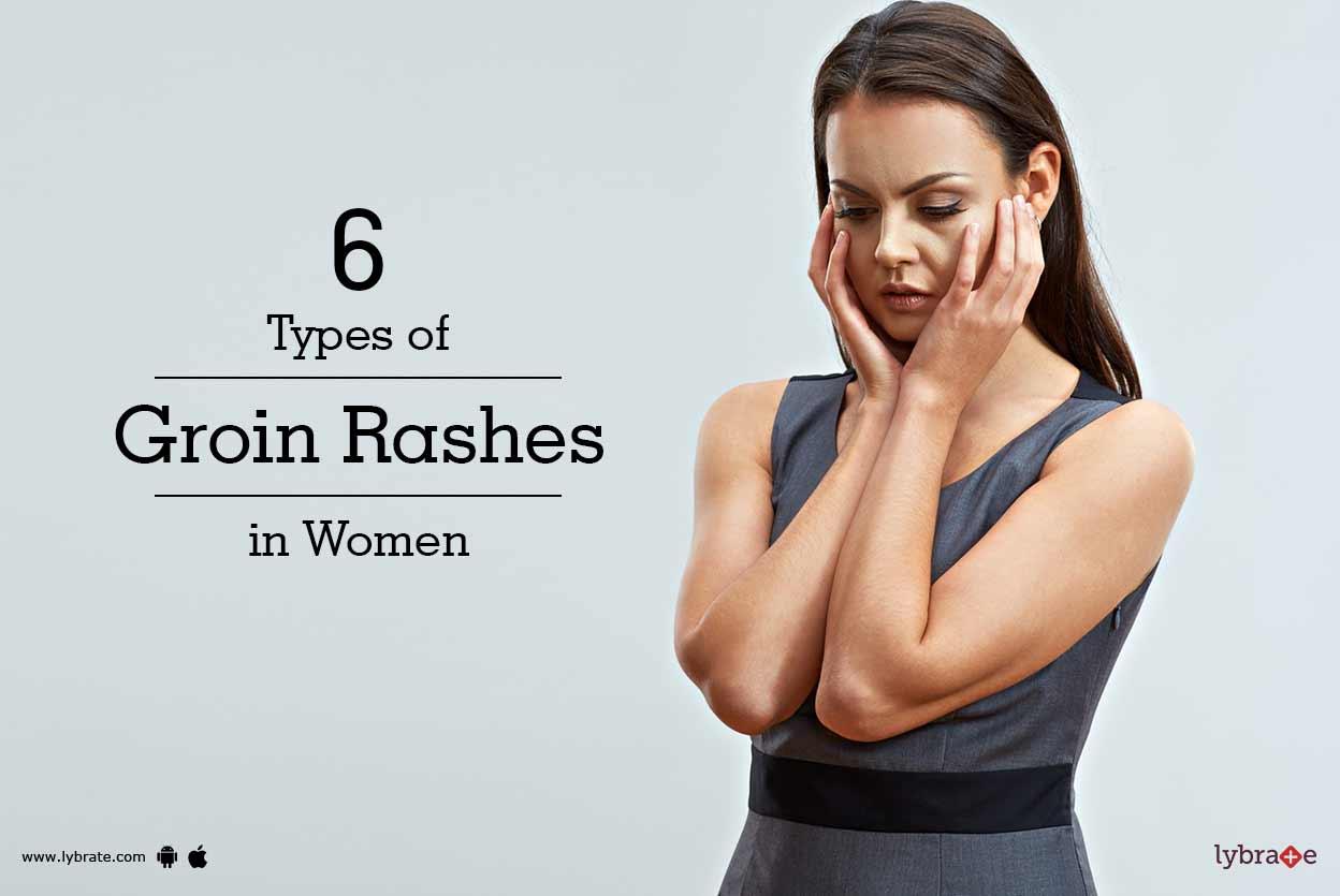 6 Types Of Groin Rashes In Women