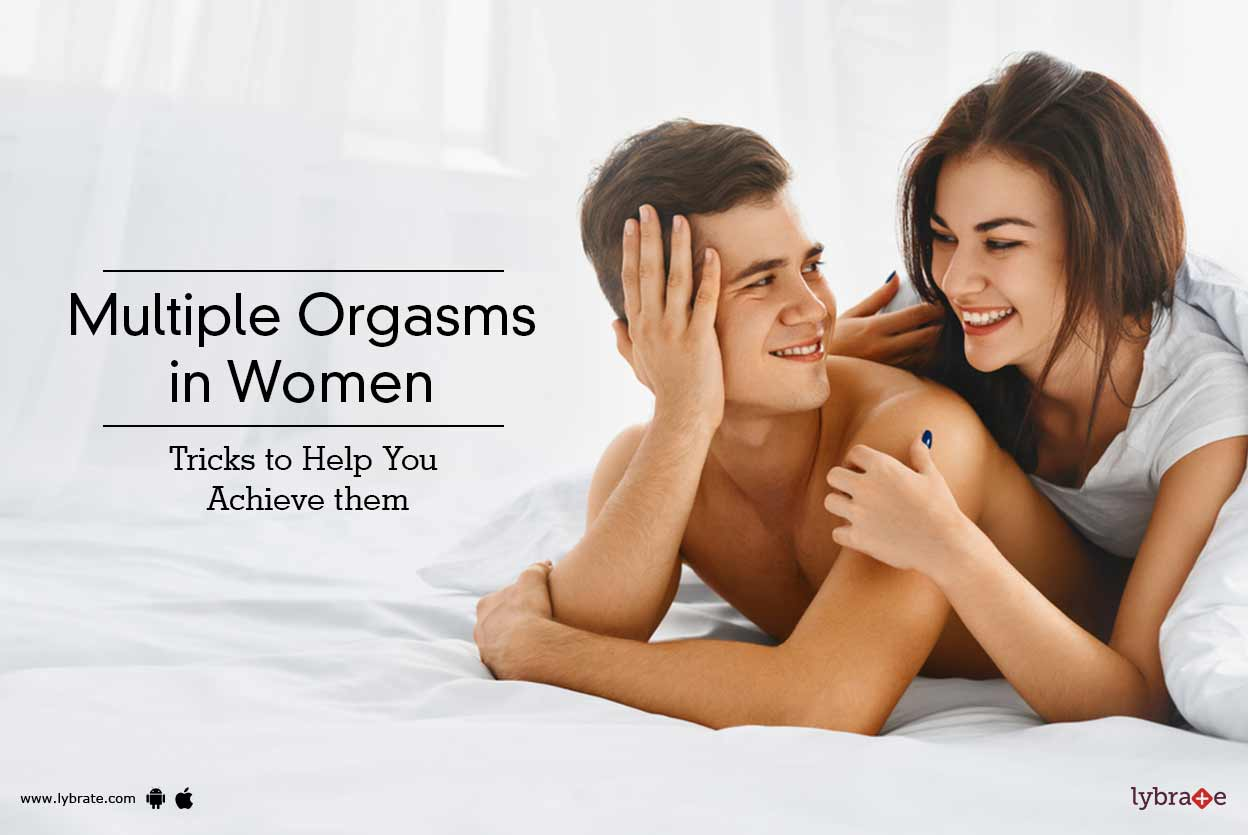Multiple Orgasms In Women - Tricks To Help You Achieve Them - By Dr Vijay Abbot  Lybrate-2140