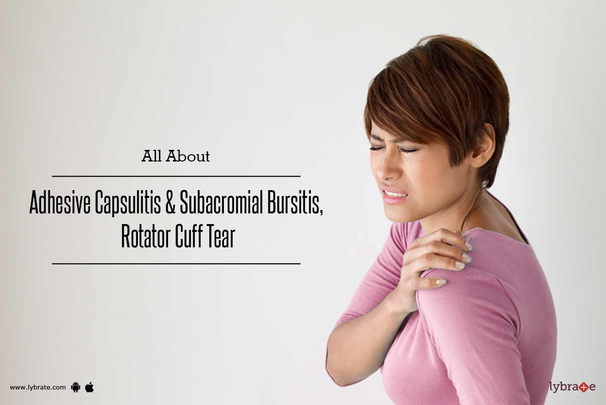 All About Adhesive Capsulitis And Subacromial Bursitis Rotator Cuff