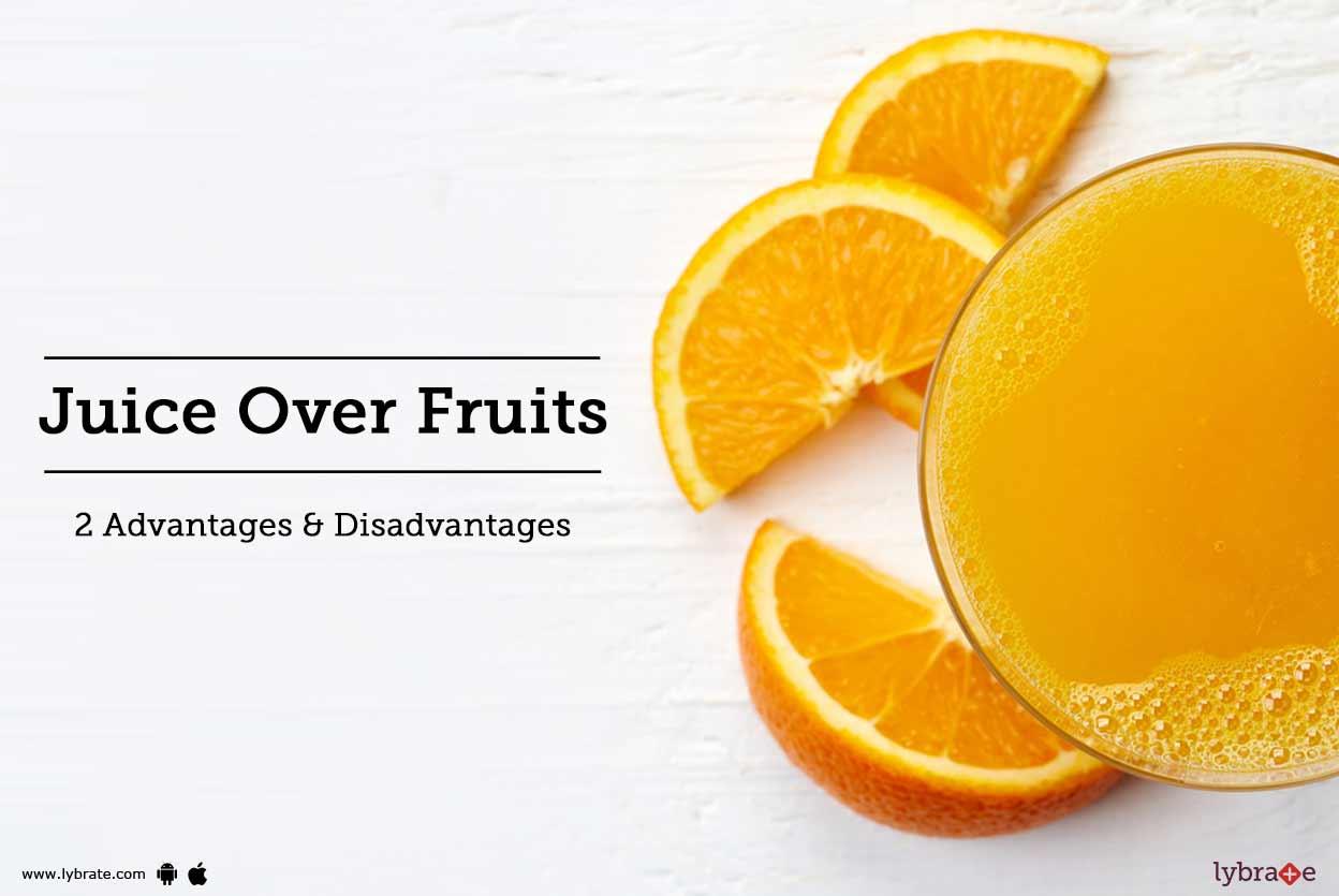 Juice Over Fruits - 2 Advantages & Disadvantages - By Dt ...