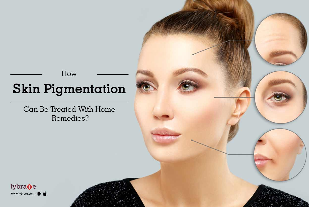 How Skin Pigmentation Can Be Treated With Home Remedies? - By Dr