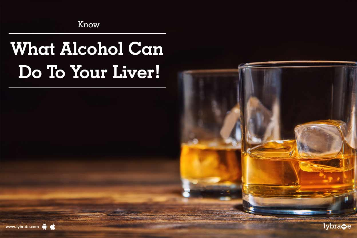 Know What Alcohol Can Do To Your Liver! - By Dr. Sanjay ...