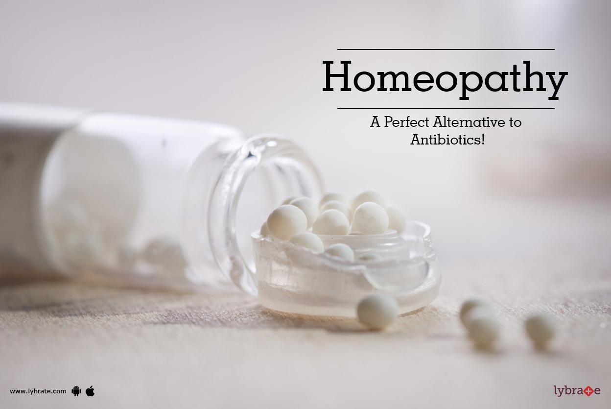 Homeopathy - A Perfect Alternative to Antibiotics!