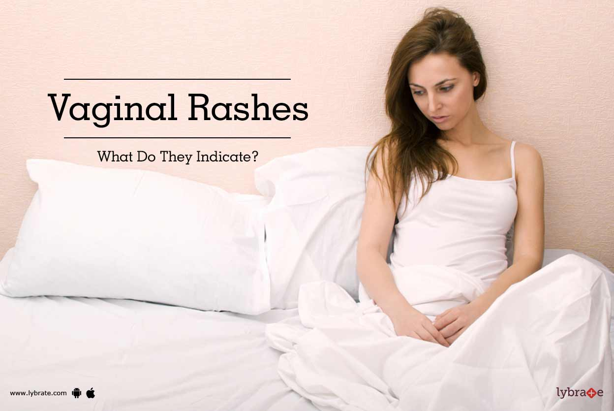 Vaginal Rashes - What Do They Indicate?