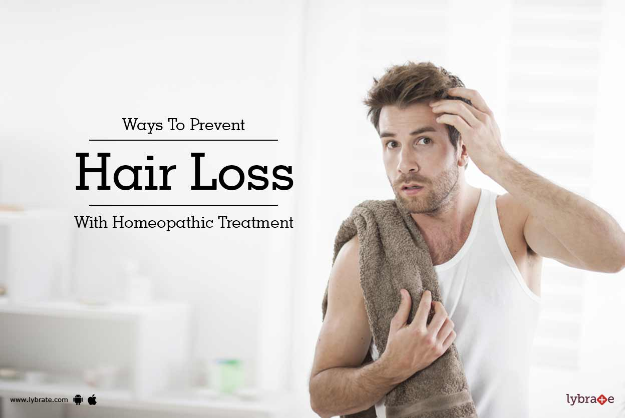 Ways To Prevent Hair Loss With Homeopathic Treatment  By Dr. Deepak Jain  Lybrate