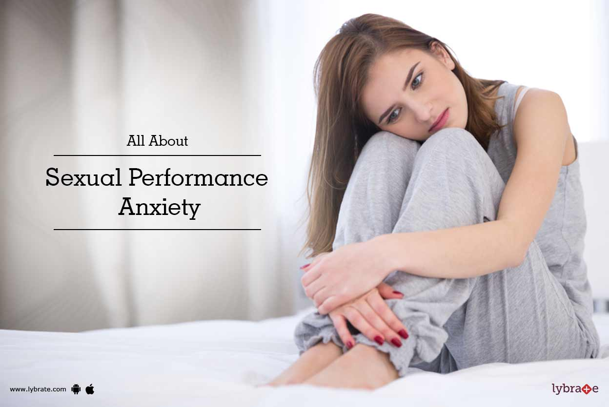 All About Sexual Performance Anxiety - By Dr. Amit Joshi