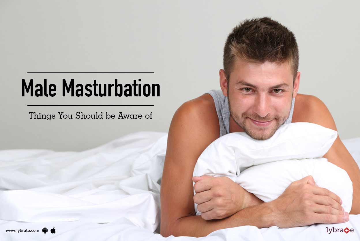 Male Masturbation - Things You Should Be Aware Of - By Dr -1706