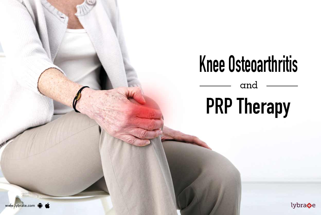 Knee Osteoarthritis and PRP therapy - By Dr. Poonam Patel ...