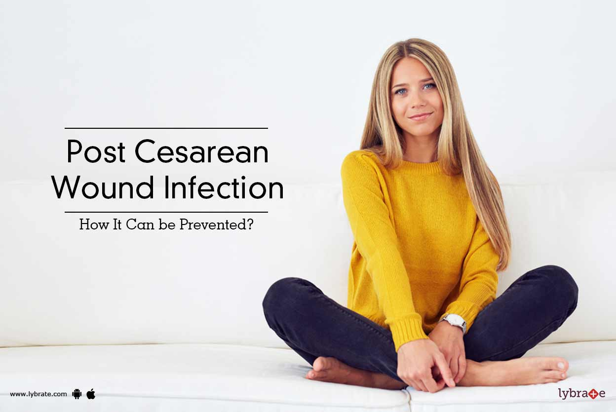 Post Cesarean Wound Infection - How It Can be Prevented ...