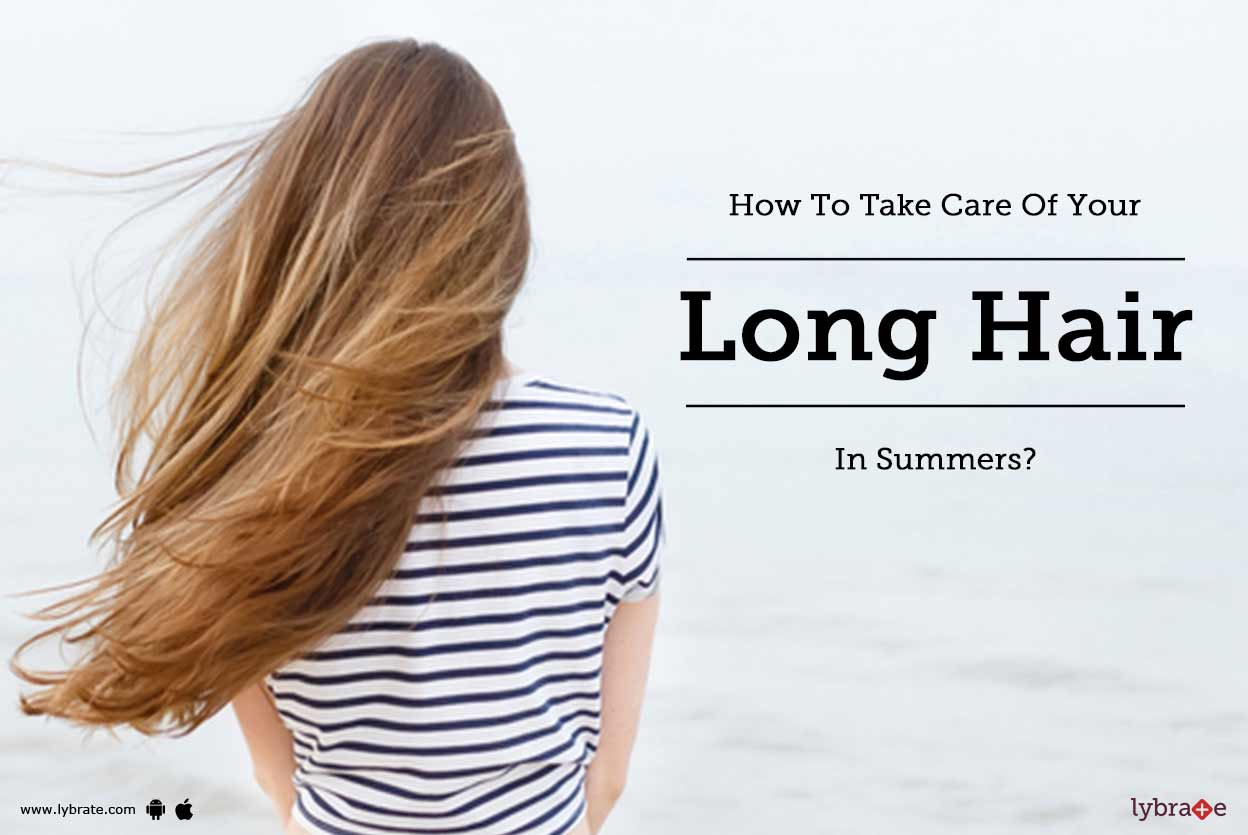 How To Take Care Of Your Long Hair In Summers By Dr Dhananjay