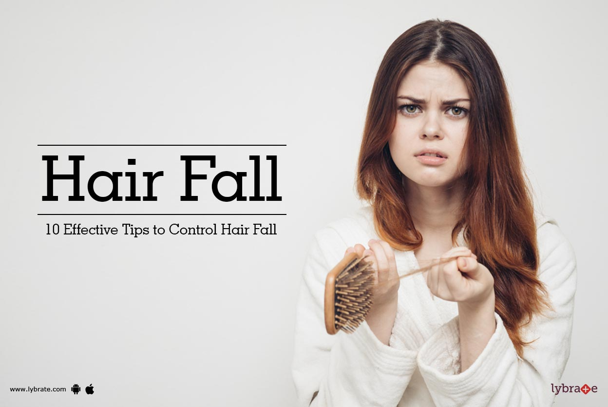 Hair Fall - 10 Effective Tips to Control Hair Fall - By Dr ...
