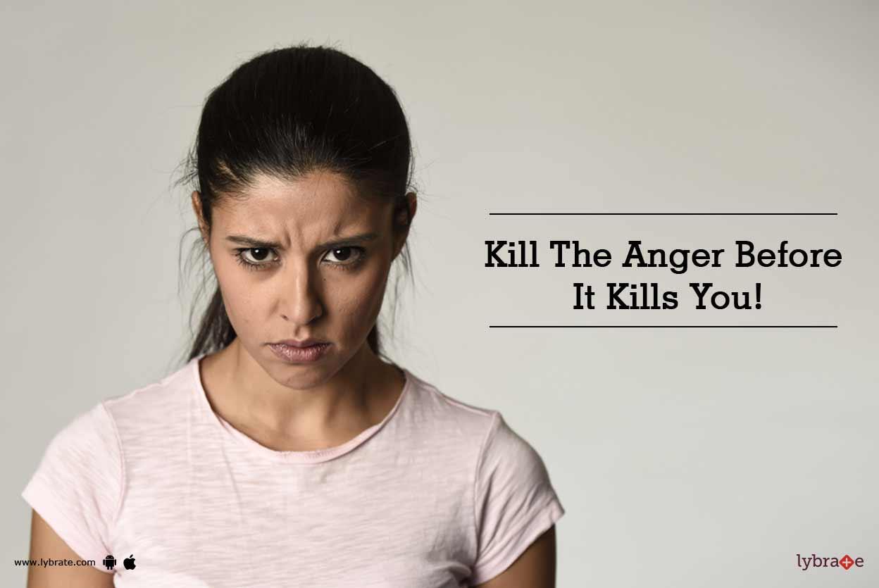 Kill The Anger Before It Kills You!