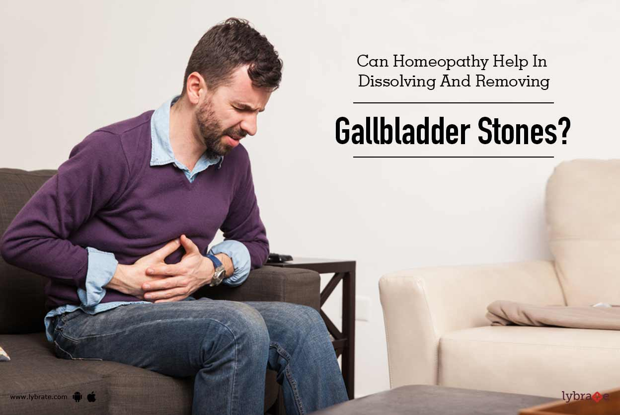 Can Homeopathy Help In Dissolving And Removing Gallbladder Stones