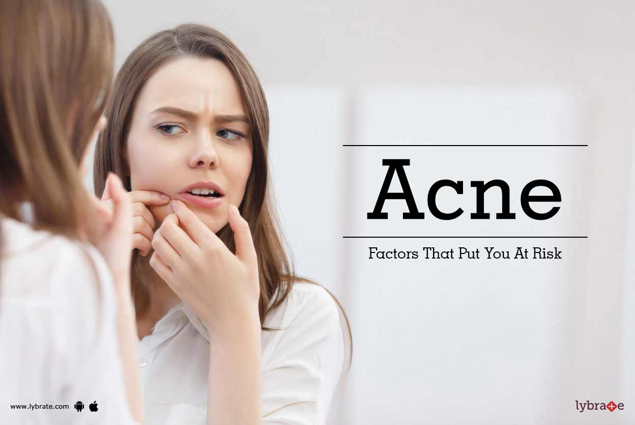 Acne - Factors That Put You At Risk - By Dr  Himanshu Gupta   Lybrate
