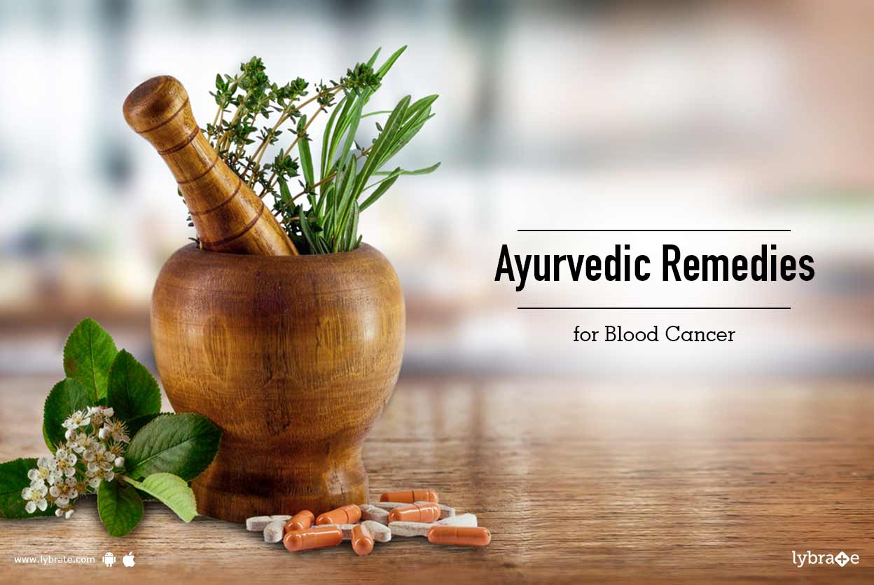 Ayurvedic Remedies for Blood Cancer - By Not Not | Lybrate