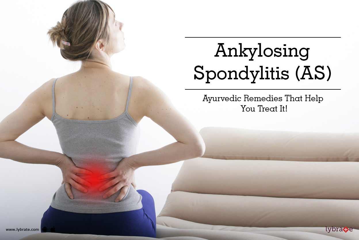Ankylosing Spondylitis (AS) - Ayurvedic Remedies That Help ...