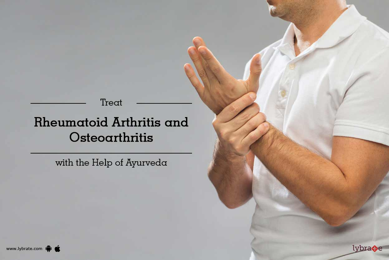 treat rheumatoid arthritis and osteoarthritis with the help of