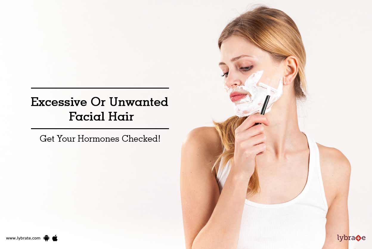 Excessive Or Unwanted Facial Hair - Get Your Hormones Checked - By Dr -2783