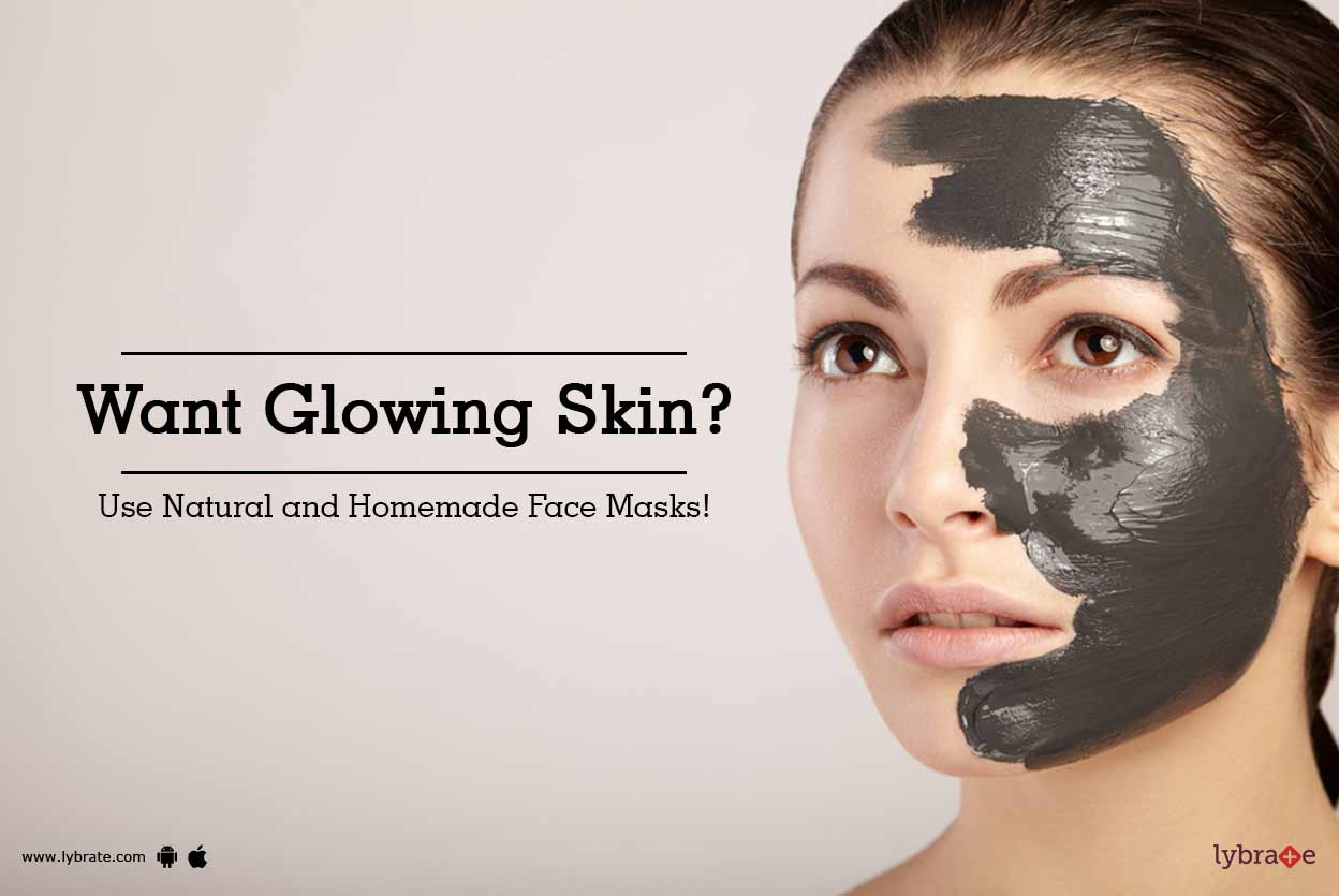 Want Glowing Skin Use Natural And Homemade Face Masks By Dr Noopur Jain Lybrate