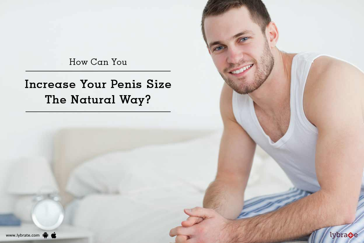 How Can You Increase Your Penis Size The Natural Way - By -4748