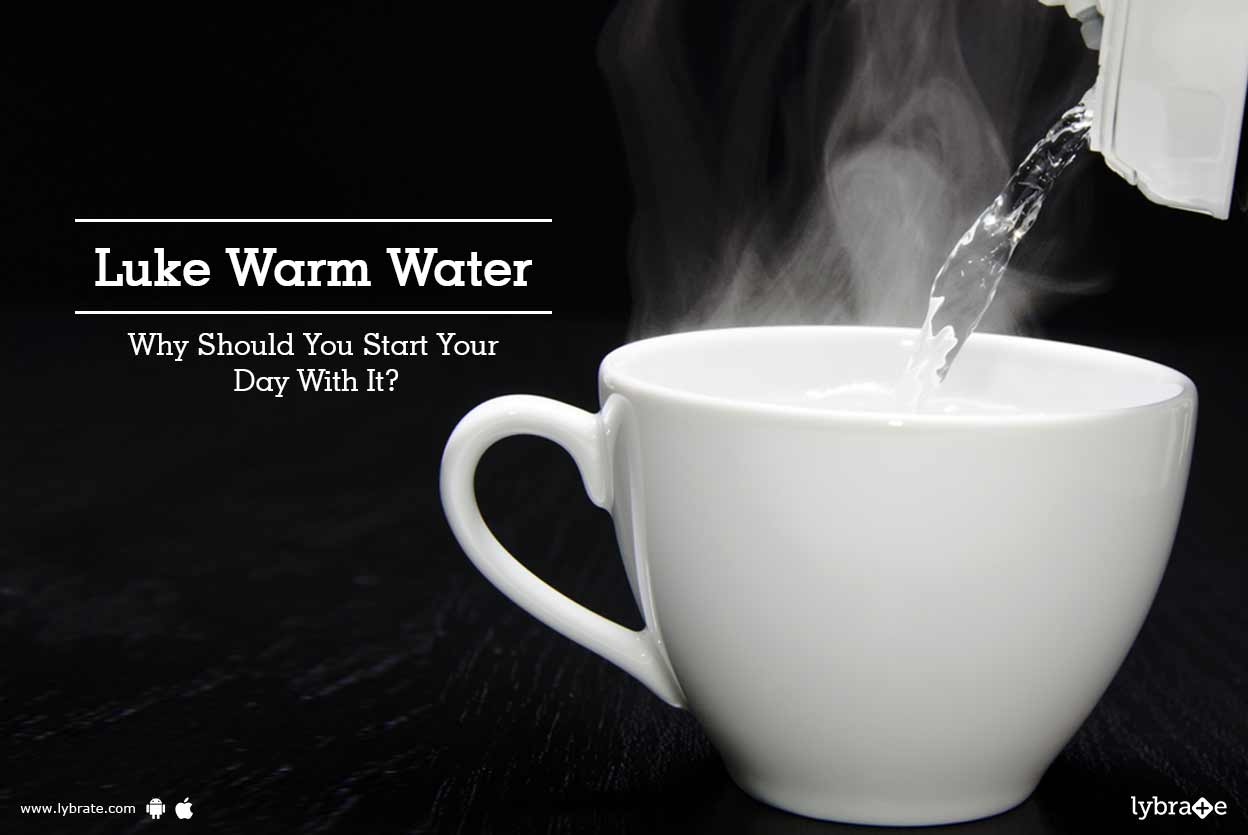 Lukewarm Water - Why Should You Start Your Day With It ...