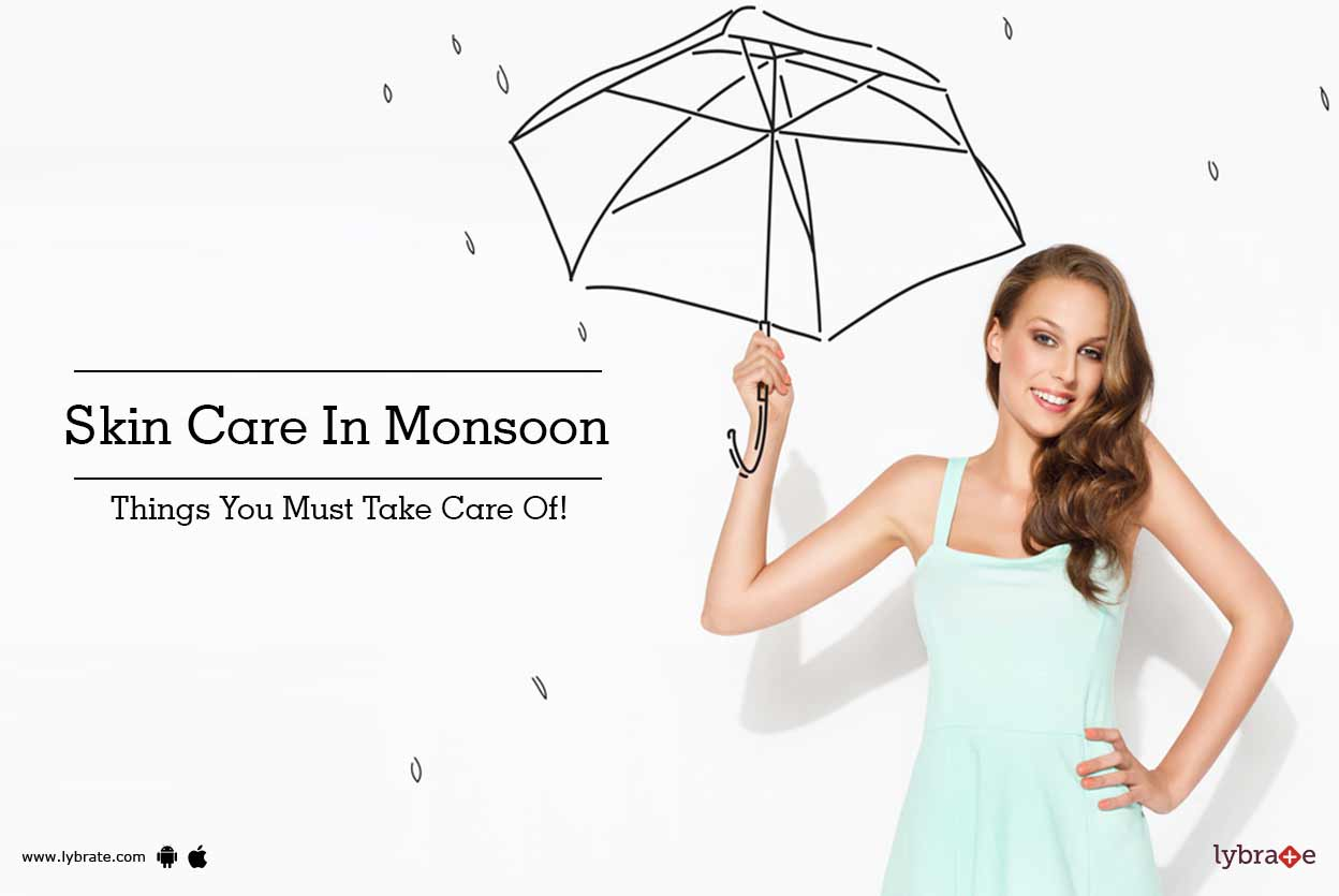 Skin Care In Monsoon - Things You Must Take Care Of! - By Dr