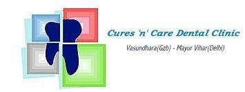 Cures 'n' Care Dental Clinic - Vasundhara, Ghaziabad
