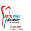 Dr. KPS Yadav's Dental World Multispeciality Clinic & Implant Center Gurgaon