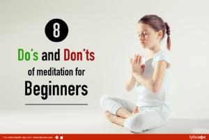 8 Do's and don'ts of meditation for beginners<br/><br/>While meditation can improve your overall ...