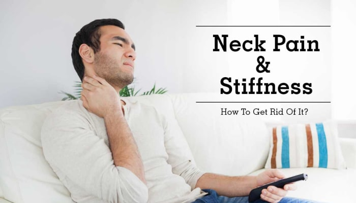 Neck Pain & Stiffness - How To Get Rid Of It?