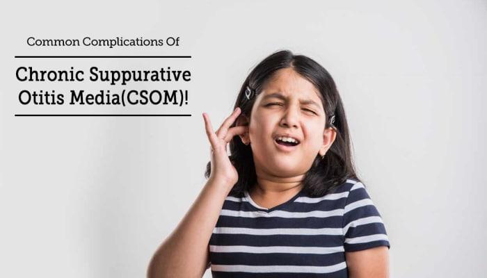 Common Complications Of Chronic Suppurative Otitis Media(CSOM)!