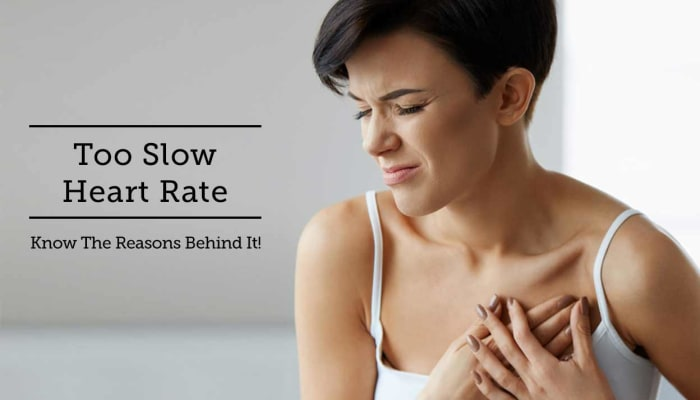 Too Slow Heart Rate - Know The Reasons Behind It!
