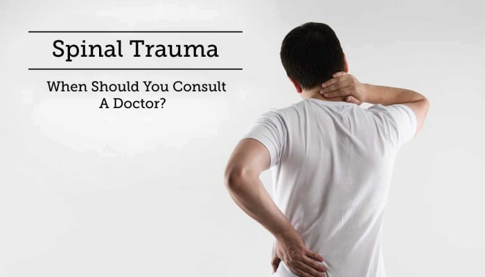 Spinal Trauma - When Should You Consult A Doctor?